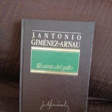 Libros de segunda mano: JOSÉ ANTONIO GIMÉNEZ-ARNAU - EL CANTO DEL GALLO - ORBIS 1985. Lote 194509775