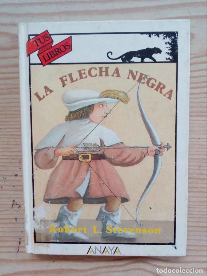 TUS LIBROS - LA FLECHA NEGRA - ANAYA - 1991 (Libros de Segunda Mano (posteriores a 1936) - Literatura - Narrativa - Clásicos)