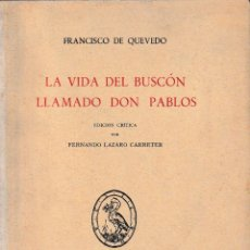 Libros de segunda mano: LA VIDA DEL BUSCÓN LLAMADO DON PABLOS (QUEVEDO) ED. DE LÁZARO CARRETER 1965 SIN USAR. Lote 194516772