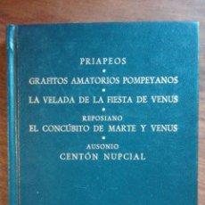 Libros de segunda mano: PRIAPEOS. GRAFITOS AMATORIOS. LA VELADA DE LA FIESTA DE VENUS. REPOSIANO Y AUSONIO. BIBL. GREDOS. Lote 194517940