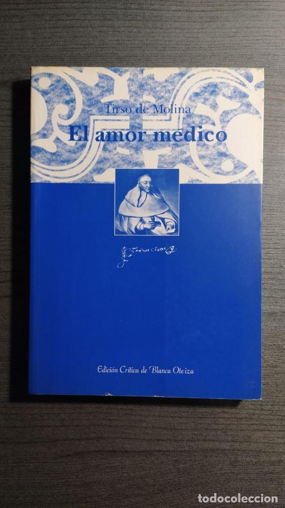 EL AMOR MÉDICO TIRSO DE MOLINA EDITORIAL: INSTº EST. TIRSIANOS, PAMPLONA EDICION CRITICA DE BLANC (Libros de Segunda Mano (posteriores a 1936) - Literatura - Narrativa - Clásicos)