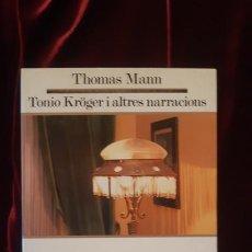 Libros de segunda mano: TONIO KRÖGER I ALTRES NARRACIONS - THOMAS MANN - EDICIONS 62 1989. Lote 194612561