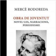 Libros de segunda mano: OBRA DE JOVENTUT MERCÈ RODOREDA. Lote 194618047