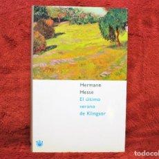 Libros de segunda mano: EL ÚLTIMO VERANO DE KLINGSOR HERMANN HESSE RBA. Lote 194619053