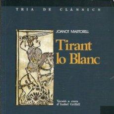 Libros de segunda mano: TRIA DE CLASSICS TIRANT LO BLANC JOANOT MARTORELL TEIDE. Lote 194651275