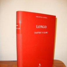 Libros de segunda mano: DAFNIS Y CLOE / LEUCIPA Y CLETOFONTE - LONGO / AQUILES TACIO - BIBLIOTECA CLÁSICA GREDOS. Lote 194654401