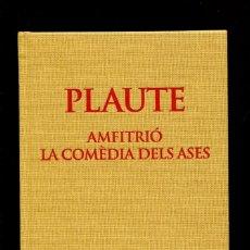 Libros de segunda mano: PLAUTE. COMEDIES I. AMFITRIÓ. LA COMEDIA DELS ASES. ED. BERNAT METGE 1934. EDICIÓ 2009. BILINGÜE. Lote 194764150