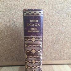 Libros de segunda mano: OBRAS ESCOGIDAS - JORGE ICAZA - AGUILAR / BIBLIOTECA DE AUTORES MODERNOS - GCH1. Lote 194778025