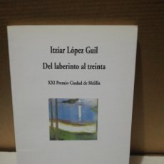 Libros de segunda mano: DEL LABERINTO AL TREINTA. ITZIAR LÓPEZ GUIL .EDITORIAL RUSADIR. Lote 194890106