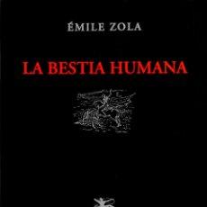 Libros de segunda mano: LA BESTIA HUMANA. ÉMILE ZOLA.. Lote 246905365