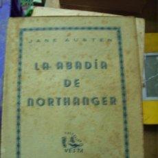 Libros de segunda mano: LA ABADÍA DE NORTHANGER, JANE AUSTEN. L.12820-483. Lote 194936298
