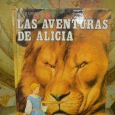 Libros de segunda mano: LAS AVENTURAS DE ALICIA EN EL PAÍS DE LAS MARAVILLAS. A TRAVÉS DEL ESPEJO, DE LEWIS CARROLL. . Lote 195052042