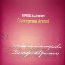 Libros de segunda mano: CONCEPCIÓN ARENAL - FÁBULAS EN VERSO. LA MUJER DEL PORVENIR .-NUEVO. Lote 195057051