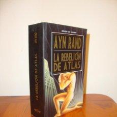 Libros de segunda mano: LA REBELIÓN DE ATLAS - AYN RAND - EDICIÓN SIN CENSURA, MUY BUEN ESTADO, RARO. Lote 195144935