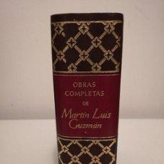 Libros de segunda mano: OBRAS COMPLETAS DE MARTÍN LUIS GUZMÁN, TOMO 1. Lote 195153733