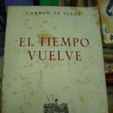Libros de segunda mano: EL TIEMPO VUELVE, CARMEN DE ICAZA. L.17025-163. Lote 195183337