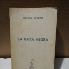 Libros de segunda mano: LA GATA NEGRA. NELSON ALGREN. EDICIONES G P. Lote 195224701