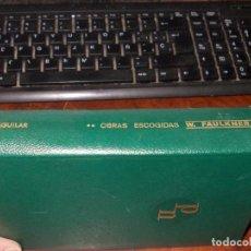 Libros de segunda mano: WILLIAM FAULKNER PREMIO NOBEL 1949 OBRAS ESCOGIDAS TOMO II. AGUILAR 1.967, DEFECTO. Lote 195226416