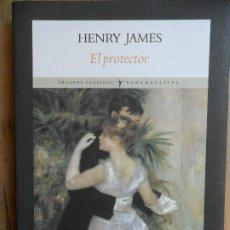 Libros de segunda mano: EL PROTECTOR. HENRY JAMES. PRIMERA EDICIÓN. EDITORIAL FUNAMBULISTA. 2009. Lote 195227021