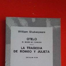 Libros de segunda mano: OTELO. LA TRAGEDIA DE ROMEO Y JULIETA. SHAKESPEARE. COLECCIÓN AUSTRAL Nº87 15ªED. 1982 ESPASA CALPE. Lote 195259216