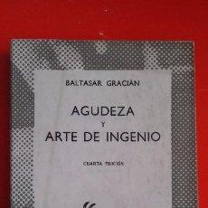 Libros de segunda mano: AGUDEZA Y ARTE DE INGENIO. BALTASAR GRACIÁN. COLECCIÓN AUSTRAL Nº258 4ªED. 1957 ESPASA CALPE. Lote 195259396