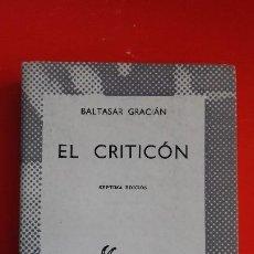Libros de segunda mano: EL CRITICÓN. BALTASAR GRACIÁN. COLECCIÓN AUSTRAL Nº400 7ªED. 1968 ESPASA CALPE. Lote 195259570