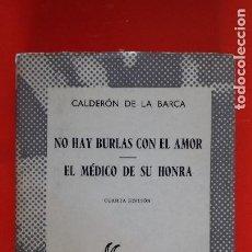 Libros de segunda mano: NO HAY BURLAS CON EL AMOR...CALDERÓN DE LA BARCA. COLECCIÓN AUSTRAL Nº593 4ªED. 1968 ESPASA CALPE. Lote 195259866
