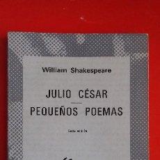 Libros de segunda mano: JULIO CÉSAR - PEQUEÑOS POEMAS. SHAKESPEARE. COLECCIÓN AUSTRAL Nº828 6ªED. 1978 ESPASA CALPE. Lote 195260331