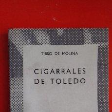 Libros de segunda mano: CIGARRALES DE TOLEDO. TIRSO DE MOLINA. COLECCIÓN AUSTRAL Nº1405 1ªED. 1968 ESPASA CALPE. Lote 195292477
