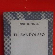 Libros de segunda mano: EL BANDOLERO. TIRSO DE MOLINA. COLECCIÓN AUSTRAL Nº1475 1ªED. 1972 ESPASA CALPE. Lote 195295371