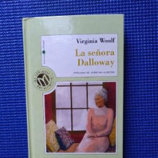 Libros de segunda mano: LA SEÑORA DALLOWAY VIRGINIA WOOLF. Lote 195316780