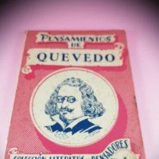 Libros de segunda mano: LIBRO-PENSAMIENTOS DE QUEVEDO-COLECCIÓN LITERATOS Y PENSADORES Nº6-SINTES-1956-BUEN ESTADO. Lote 195359466