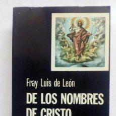Libros de segunda mano: DE LOS NOMBRES DE CRISTO. FRAY LUIS DE LEÓN. (CÁTEDRA).. Lote 195509407