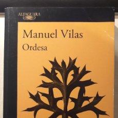 Libros de segunda mano: ORDESA. MANUEL VILAS. ALFAGUARA.. Lote 195511091