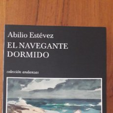 Libros de segunda mano: EL NAVEGANTE DORMIDO. ABILIO ESTÉVEZ. TUSQUETS.. Lote 195511160