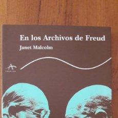 Libros de segunda mano: EN LOS ARCHIVOS DE FREUD. JANET MALCOLM. CLÁSICA.. Lote 195511272