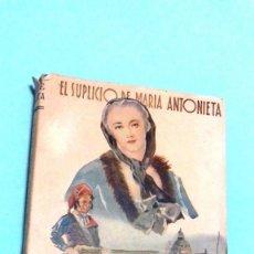 Libros de segunda mano: EL SUPLICIO DE MARIA ANTONIETA. Lote 195547951