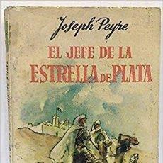 Libros de segunda mano: EL JEFE DE LA ESTRELLA DE PLATA. Lote 195548576