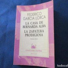Libros de segunda mano: (P.A.L.) FEDERICO GARCIA LORCA - LA CASA DE BERNARDA ALBA Y LA ZAPATERA PRODIGIOSA / AUSTRAL 1987. Lote 195806572