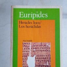 Libros de segunda mano: EURÍPIDES: HERACLES LOCO / LOS HERÁCLIDAS (1986). Lote 196344213