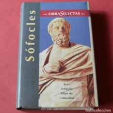 Libros de segunda mano: SOFOCLES - OBRAS SELECTAS - AYAX - ANTIGONA - EDIPO REY - ELECTRA - LAS TRAQUINAS - FILOCTETES..... Lote 196992265