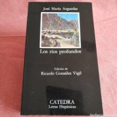 Livros em segunda mão: JOSÉ MARÍA ARGUEDAS - LOS RÍOS PROFUNDOS - CÁTEDRA Nº 392. Lote 197463925