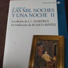 Libros de segunda mano: LAS MIL Y UNA NOCHE II. CÁTEDRA. BIBLIOTECA AVREA. CARTONÉ CON SOBRECUBIERTA. PRIMERA EDICIÓN ABRIL. Lote 197561612