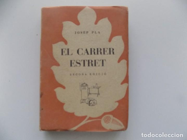 Libros de segunda mano: LIBRERIA GHOTICA. JOSEP PLA. EL CARRER ESTRET. EDITORIAL SELECTA 1953. - Foto 2 - 197565672