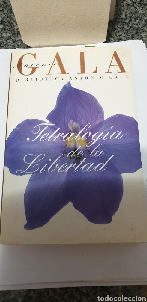 ANTONIO GALA TETRALOGÍA DE LA LIBERTAD (Libros de Segunda Mano (posteriores a 1936) - Literatura - Narrativa - Clásicos)