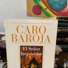 Libros de segunda mano: EL SEÑOR INQUISIDOR, CARO BAROJA, ALIANZA CIEN, 20 . Lote 199501683