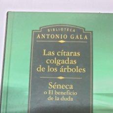 Libros de segunda mano: ANTONIO GALA . LAS CITARAS COLGADAS DE LOS ARBOLES. Lote 199687576