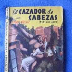 Libros de segunda mano: EL CAZADOR DE CABEZAS. EDGAR WALLACE. CLIPER. COL. AUTORES BRITÁNICOS, Nº 11. 1946. Lote 218771503