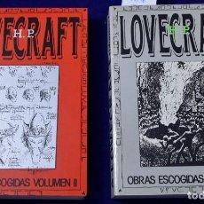 Libros de segunda mano: OBRAS ESCOGIDAS I Y II - LOVECRAFT, H. P.; LLORENS, JOSE ANTONIO. Lote 200106823