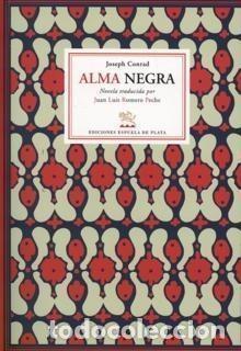 ALMA NEGRA - JOSEPH CONRAD - ESPUELA DE PLATA - 2006 - RUSTICA - 151 PP (Libros de Segunda Mano (posteriores a 1936) - Literatura - Narrativa - Clásicos)